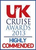 UK Cruise Awards 2013 - Highly Commended