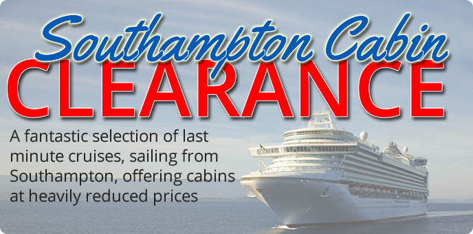 Cabin Clearance - Cruises From Southampton