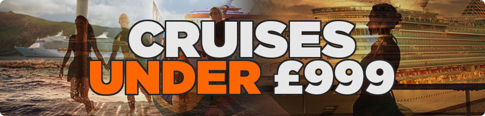 Cheap Cruises Under £999