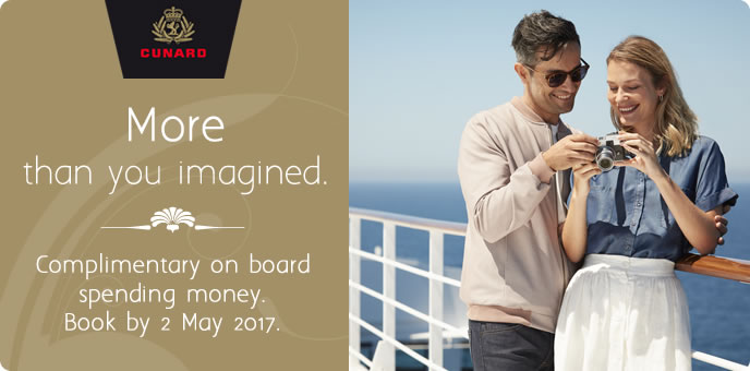 Cunard Cruises with FREE Spending Money