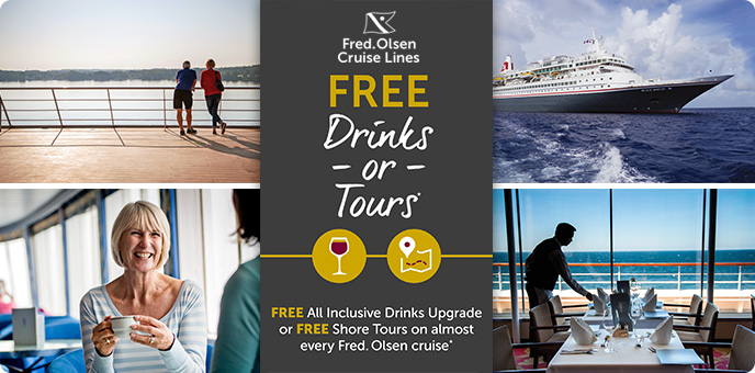 Fred Olsen Cruise Line - Free Drinks or Tours