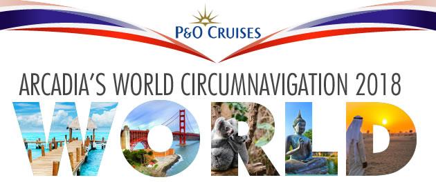 P&O Cruises: Arcadia World Voyage 2018