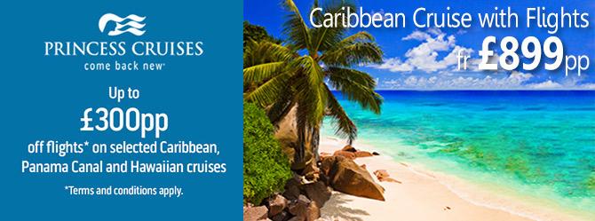 £300pp Off your flight on selected Caribbean, Panama & Hawaii Cruises